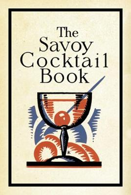 Savoy Cocktail Book - Savoy Group, and Craddock, Harry, and Dorelli, Peter