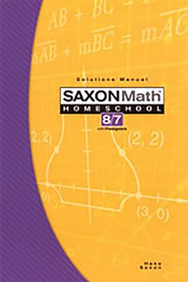 Saxon Math Homeschool 8/7 Solutions Manual - Hake, Stephen, and Saxon, John
