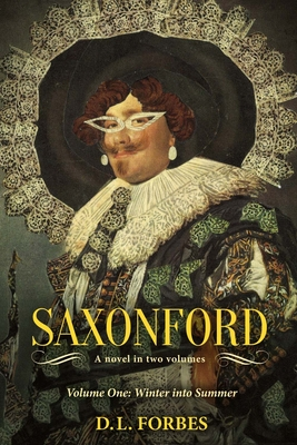 Saxonford: Vol. 1 Winter Into Summer - Forbes, D L