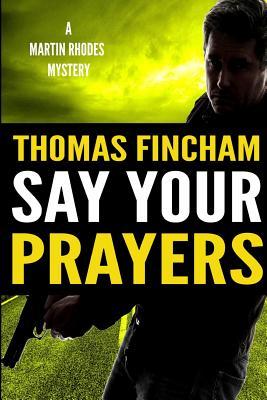 Say Your Prayers - Fincham, Thomas