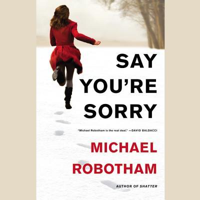 Say You're Sorry Lib/E - Robotham, Michael, and Barrett, Sean (Read by)