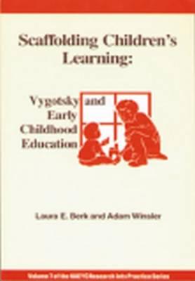 Scaffolding Children's Learning - Berk, Laura E