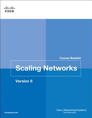 Scaling Networks V6 Course Booklet - Cisco Networking Academy