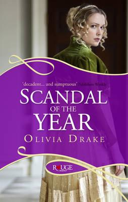 Scandal of the Year: A Rouge Regency Romance - Drake, Olivia