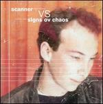 Scanner vs. Signs Ov Chaos