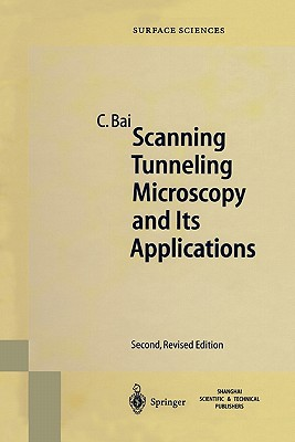 Scanning Tunneling Microscopy and Its Application - Bai, Chunli