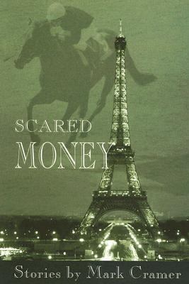 Scared Money - Cramer, Mark