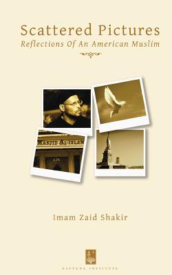 Scattered Pictures: Reflections of an American Muslim - Shakir, Imam Zaid