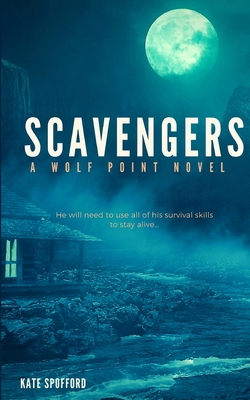 Scavengers - Spofford, Kate