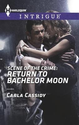 Scene of the Crime: Return to Bachelor Moon - Cassidy, Carla