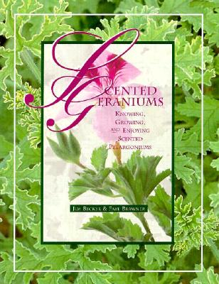 Scented Geraniums - Becker, Jim, and Brawer Faye, and Brawner, Faye