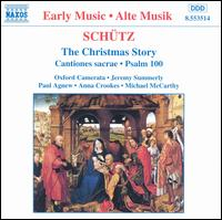 Schütz: The Christmas Story - Anna Crookes (vocals); Michael McCarthy (vocals); Oxford Camerata; Paul Agnew (vocals); Jeremy Summerly (conductor)