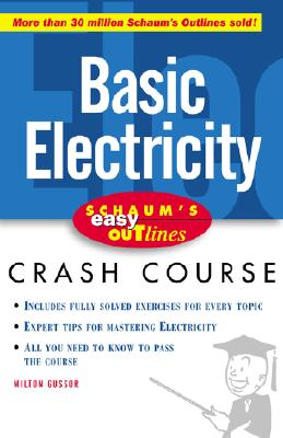 Schaum's Easy Outline of Basic Electricity - Gussow, Milton, and Gussow Milton
