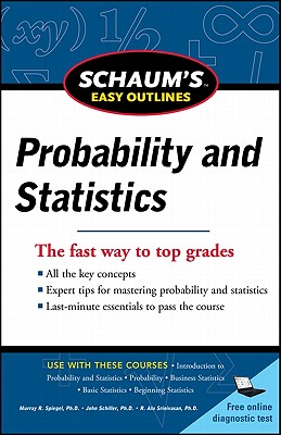 Schaum's Easy Outline of Probability and Statistics, Revised Edition - Schiller, John J., and Srinivasan, A. V., and Spiegel, Murray R.