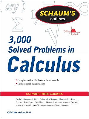 Schaum's Outline of 3000 Solved Problems in Calculus - Mendelson, Elliott