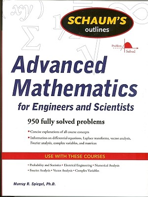 Schaum's Outline of Advanced Mathematics for Engineers and Scientists - Spiegel, Murray R