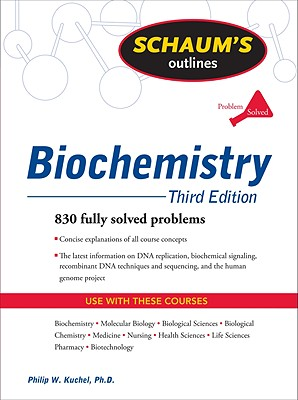 Schaum's Outline of Biochemistry - Kuchel, Philip W, and Easterbrook-Smith, Simon, and Gysbers, Vanessa
