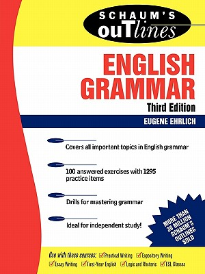 Schaum's Outline of English Grammar - Ehrlich, Eugene H, and Rozakis, Laurie, PhD