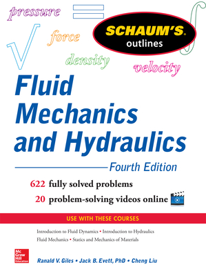 Schaum's Outline of Fluid Mechanics and Hydraulics, 4th Edition - Liu, Cheng, and Ranald, Giles, and Evett, Jack
