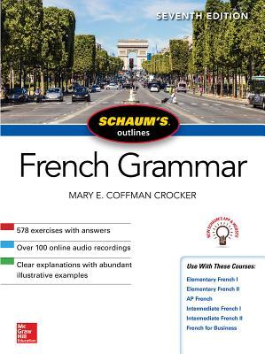 Schaum's Outline of French Grammar, Seventh Edition - Crocker, Mary Coffman