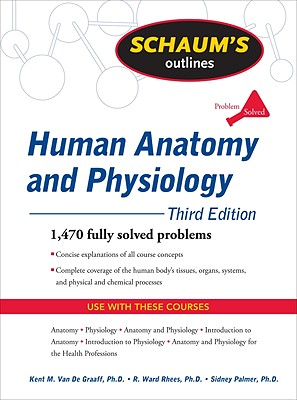 Schaum's Outline of Human Anatomy and Physiology - Van de Graaff, Kent M, and Rhees, R Ward, and Palmer, Sidney L
