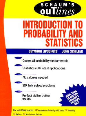 Schaum's Outline of Introduction to Probability and Statistics - Lipschutz, Seymour, Ph.D.
