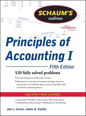 Schaum's Outline of Principles of Accounting I - Lerner, Joel J, PH.D.
