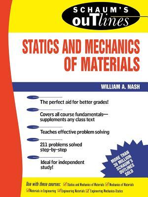 Schaum's Outline of Statics and Mechanics of Materials - Nash, William
