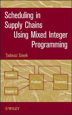Scheduling in Supply Chains Using Mixed Integer Programming - Sawik, Tadeusz