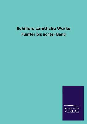 Schillers Samtliche Werke - Salzwasser Verlag (Editor)