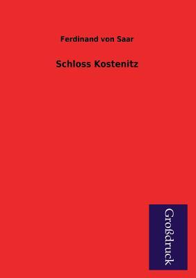 Schloss Kostenitz - Saar, Ferdinand Von