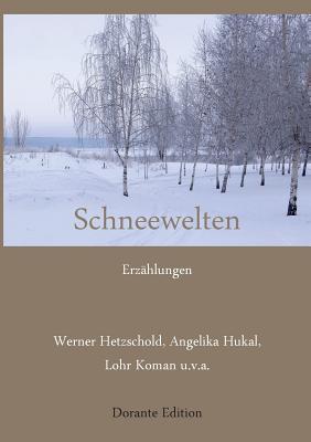 Schneewelten - Hetzschold, Werner, and Hukal, Angelika, and Koman, Lohr