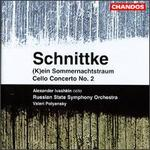 Schnittke: Cello Concerto No. 2/(K)ein Sommernachtstraum