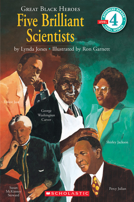 Scholastic Reader Level 4: Great Black Heroes: Five Brilliant Scientists: Five Brilliant Scientists (Level 4) - Jones, Lynda