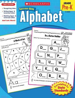 Scholastic Success with Alphabet, Grade Pre-K - Schmidt, Janie