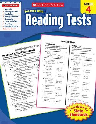 Scholastic Success with Reading Tests: Grade 4 Workbook - Scholastic, and Dooley, Virginia (Editor)