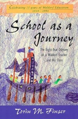 School as a Journey - Finser, Torin M, Ph.D.
