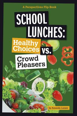 School Lunches: Healthy Choices vs. Crowd Pleasers - Lanser, Amanda