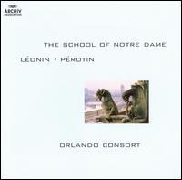 School of Notre Dame: Léonin & Pérotin - Orlando Consort