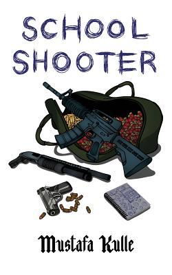 School Shooter - Kulle, Mustafa