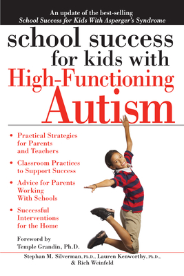School Success for Kids with High-Functioning Autism - Silverman, Stephan, PH.D., and Kenworthy, Lauren, and Weinfeld, Rich