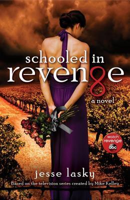 Schooled in Revenge - Lasky, Jesse
