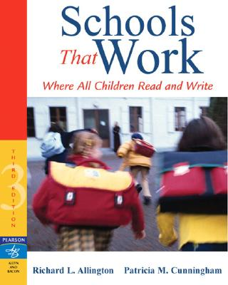 Schools That Work: Where All Children Read and Write - Allington, Richard L, PhD, and Cunningham, Patricia M