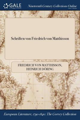 Schriften Von Friedrich Von Matthisson - Matthisson, Friedrich Von