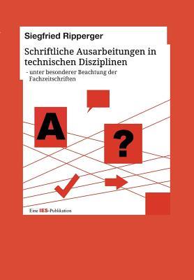 Schriftliche Ausarbeitungen in Technischen Disziplinen - Ripperger, Siegfried