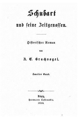 Schubart Und Seine Zeitgenossen. Historischer Roman - Brachvogel, A E
