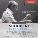 Schubert/Busoni: Complete Transcriptions for Piano Solo
