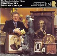 Schubert: Complete Songs, Vol. 16 - Graham Johnson (piano); Thomas Allen (baritone)