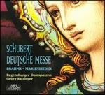 Schubert: Deutsche Messe; Brahms: Marienlieder