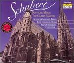 Schubert: Deutsche Messe; The 6 Latin Masses